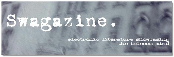 SWAGAZINE - electronic literature showcasing the telecom mind